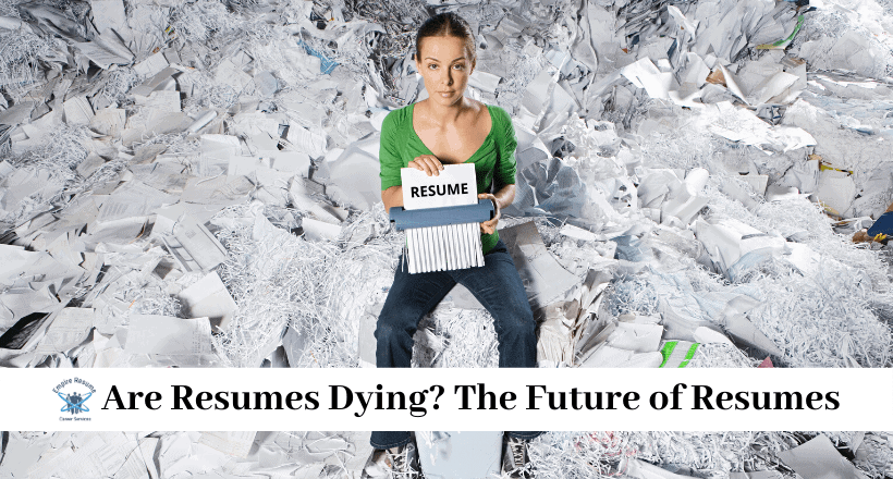Are Resumes Obsolete