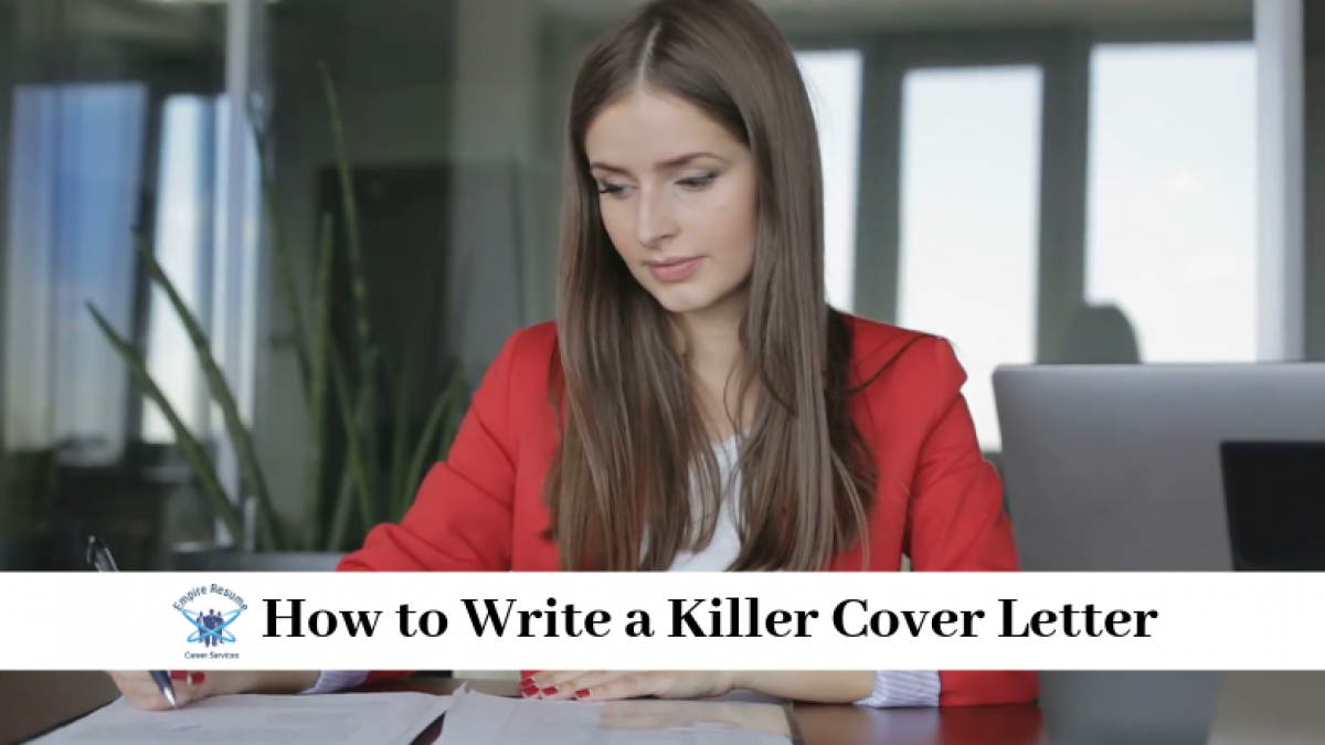 How To Write A Killer Cover Letter Empire Resume
