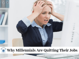 Why Millennials Are Quitting Their Jobs
