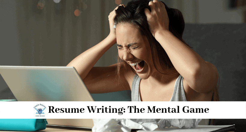 The Mental Game of Resume Writing