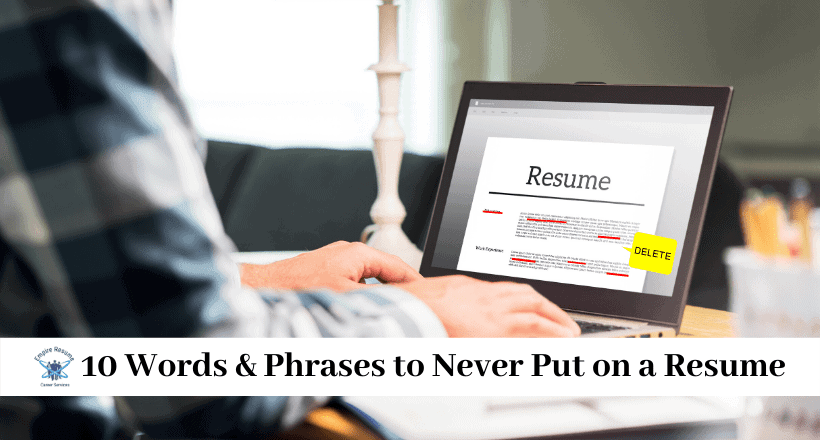 10 Words & Phrases to Never Put on a Resume