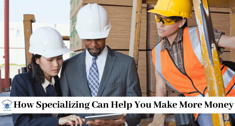 How Specializing Can Help You Make More Money