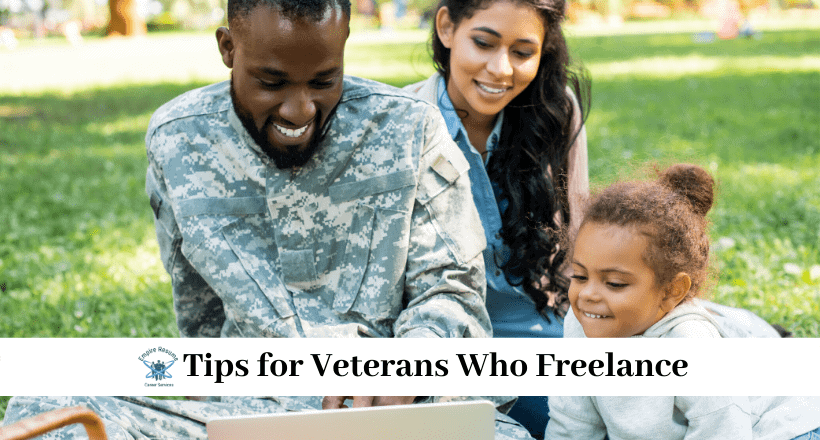Tips for Veterans Who Freelance