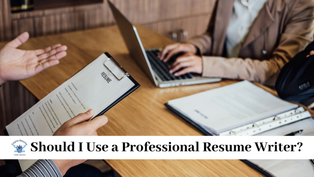 Should I Use A Professional Resume Writer Empire Resume