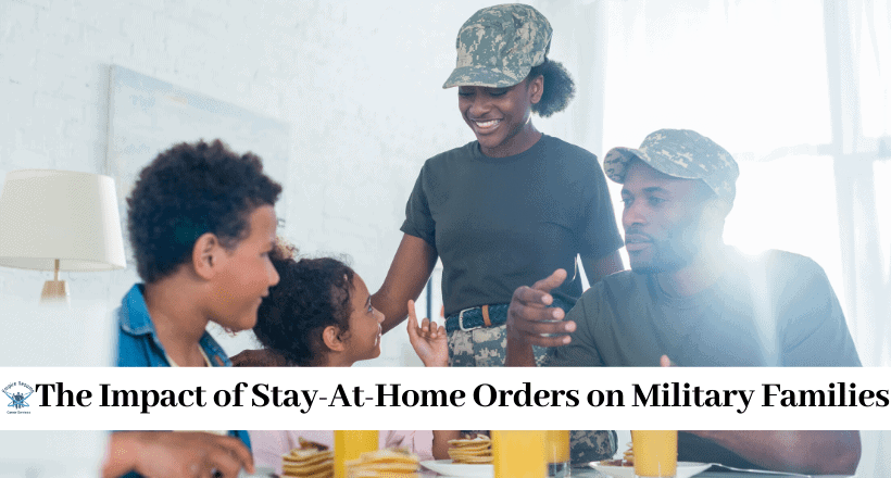 The Impact of Stay-At-Home Orders on Military Families