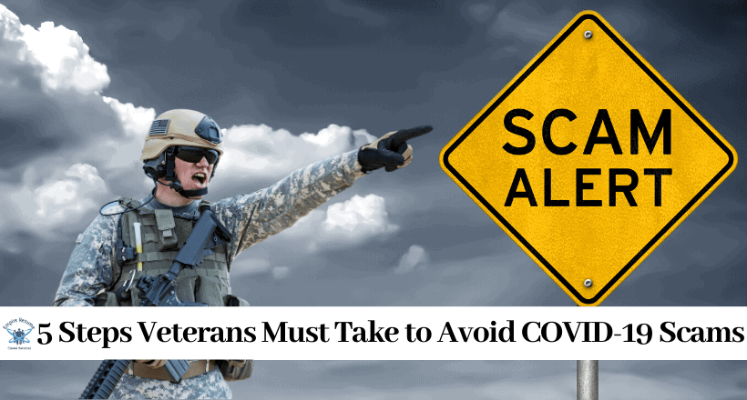 5 Steps Veterans Must Take to Avoid Covid-19 Scams