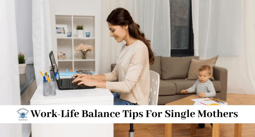 Work-Life Balance Tips for Single Mothers