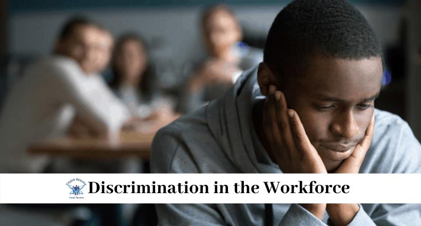 Discrimination in the Workforce