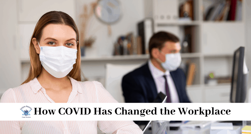 How COVID has Changed the Workplace