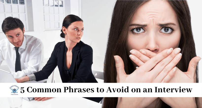 Common Phrases to Avoid on an Interview