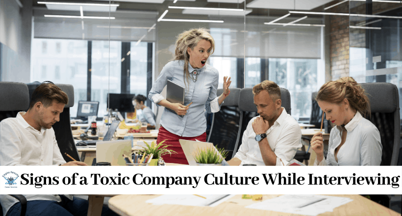 Signs of a Toxic Company Culture While Interviewing