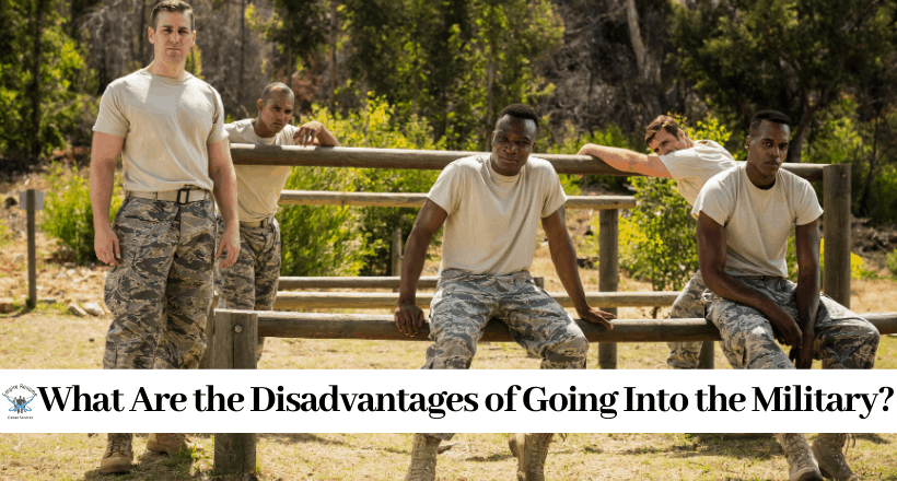 Disadvantages of Joining the Military
